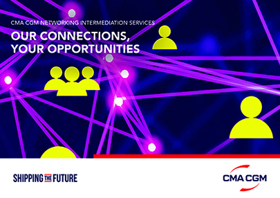CMA CGM introduces NETWORKING INTERMEDIATION SERVICES, a unique, unprecedented solution for business networking